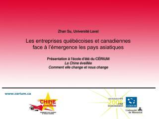 Zhan Su, Universit  Laval  Les entreprises qu b coises et canadiennes  face   l  mergence les pays asiatiques  Pr sentat