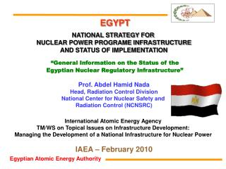 Prof. Abdel Hamid Nada Head, Radiation Control Division National Center for Nuclear Safety and  Radiation Control NCNSRC