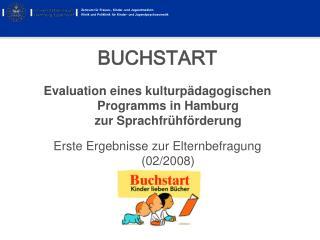 BUCHSTART Evaluation eines kulturp dagogischen Programms in Hamburg zur Sprachfr hf rderung Erste Ergebnisse zur Elternb