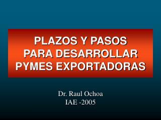 PLAZOS Y PASOS PARA DESARROLLAR PYMES EXPORTADORAS