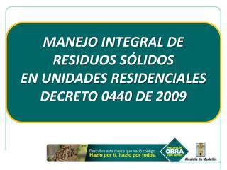 MANEJO INTEGRAL DE RESIDUOS S LIDOS EN UNIDADES RESIDENCIALES DECRETO 0440 DE 2009