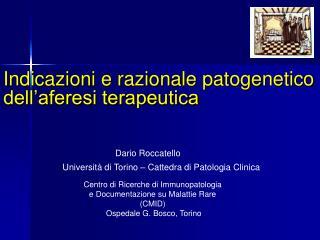Indicazioni e razionale patogenetico dell aferesi terapeutica