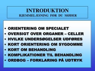 INTRODUKTION  HJEMMEL SNING  F R  DU  M DER