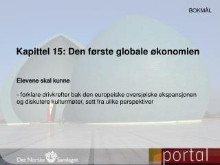 Kapittel 15: Den f rste globale  konomien
