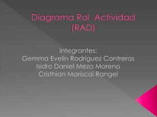 Diagrama Rol  Actividad RAD