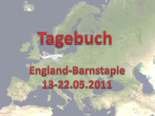 Tagebuch   England-Barnstaple 13-22.05.2011