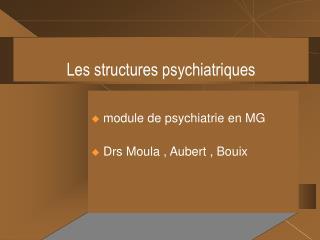 Les structures psychiatriques