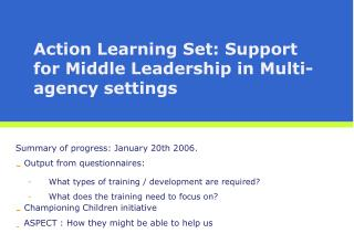 Action Learning Set: Support for Middle Leadership in Multi- agency settings