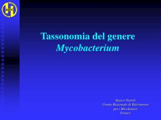 Tassonomia del genere  Mycobacterium