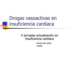 Drogas vasoactivas en insuficiencia cardiaca