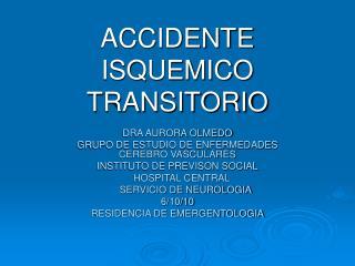 ACCIDENTE ISQUEMICO TRANSITORIO