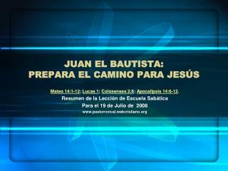 JUAN EL BAUTISTA:  PREPARA EL CAMINO PARA JES S