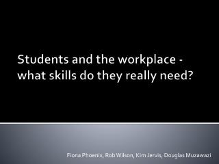 Students and the workplace - what skills do they really need