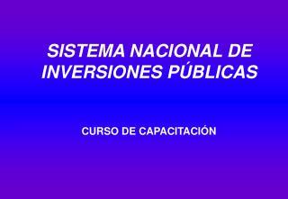 SISTEMA NACIONAL DE INVERSIONES P BLICAS   CURSO DE CAPACITACI N