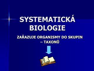 SYSTEMATICK  BIOLOGIE