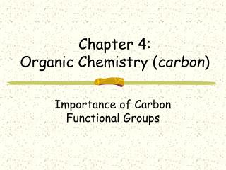 Chapter 4:   Organic Chemistry carbon