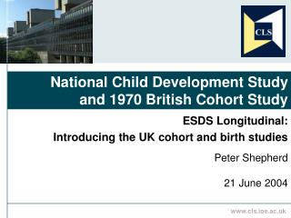 National Child Development Study and 1970 British Cohort Study