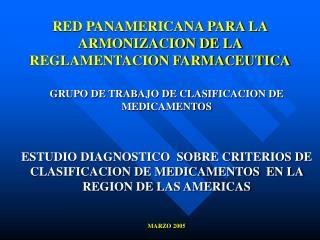 RED PANAMERICANA PARA LA ARMONIZACION DE LA REGLAMENTACION FARMACEUTICA