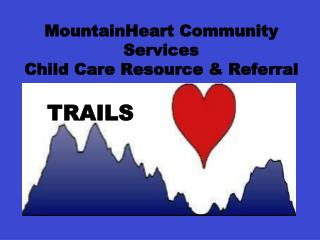 MountainHeart Community   Services Child Care Resource  Referral