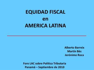 EQUIDAD FISCAL  en AMERICA LATINA
