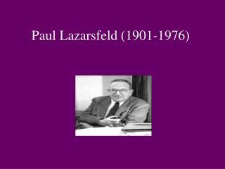 Paul Lazarsfeld 1901-1976
