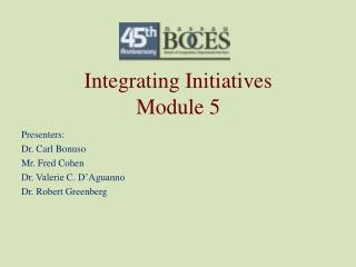 Integrating Initiatives Module 5