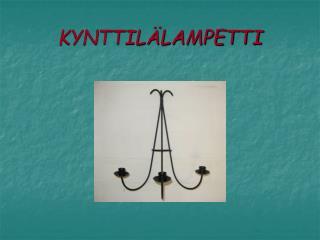 KYNTTIL LAMPETTI