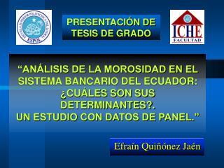 AN LISIS DE LA MOROSIDAD EN EL SISTEMA BANCARIO DEL ECUADOR:  CU LES SON SUS DETERMINANTES.  UN ESTUDIO CON DATOS DE PA