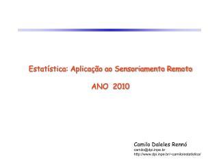 Estat stica: Aplica  o ao Sensoriamento Remoto  ANO  2010