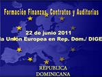 22 de junio 2011 Delegaci n de la Uni n Europea en Rep. Dom.