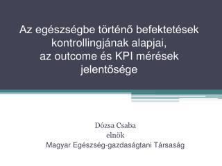 Az eg szs gbe t rt no befektet sek kontrollingj nak alapjai,  az outcome  s KPI m r sek jelentos ge