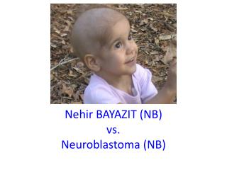 Nehir BAYAZIT NB vs. Neuroblastoma NB