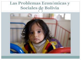 Las Problemas Econ micas y Sociales de Bolivia
