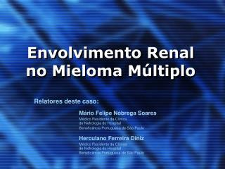 Envolvimento Renal no Mieloma M ltiplo