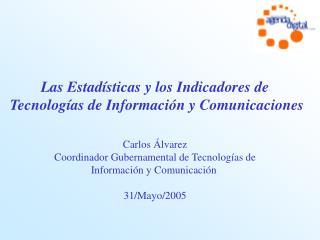 Las Estad sticas y los Indicadores de  Tecnolog as de Informaci n y Comunicaciones