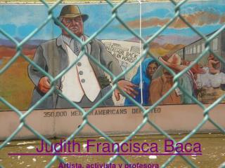 Judith Francisca Baca