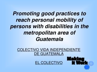 Promoting good practices to reach personal mobility of persons with disabilities in the metropolitan area of Guatemala