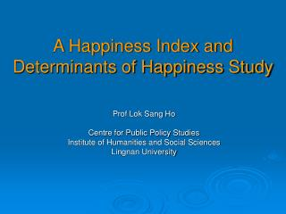 A Happiness Index and Determinants of Happiness Study