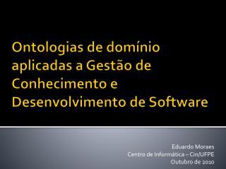 Ontologias de dom nio aplicadas a Gest o de Conhecimento e Desenvolvimento de Software