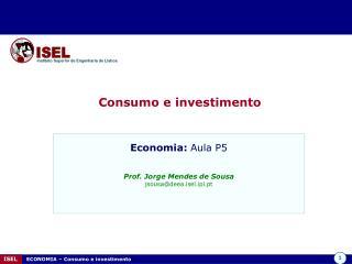 ISEL     ECONOMIA   Consumo e investimento