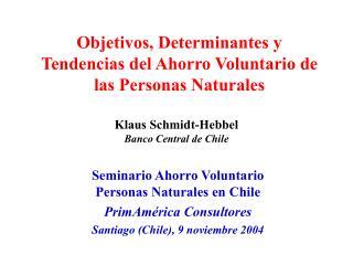Objetivos, Determinantes y Tendencias del Ahorro Voluntario de las Personas Naturales