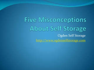 Five Misconceptions About Self Storage