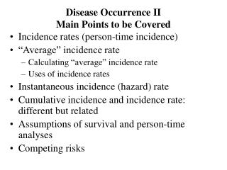 Disease Occurrence II Main Points to be Covered