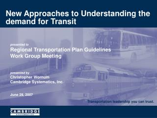 New Approaches to Understanding the demand for Transit