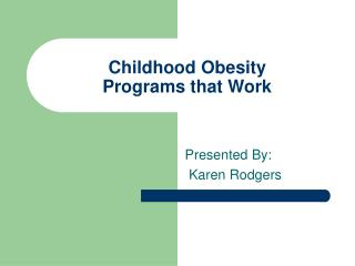 Childhood Obesity Programs that Work