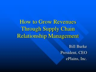 How to Grow Revenues Through Supply Chain Relationship Management