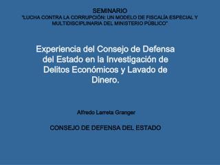 SEMINARIO  LUCHA CONTRA LA CORRUPCI N: UN MODELO DE FISCAL A ESPECIAL Y MULTIDISCIPLINARIA DEL MINISTERIO P BLICO