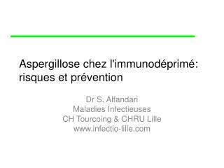 Aspergillose chez limmunod prim : risques et pr vention