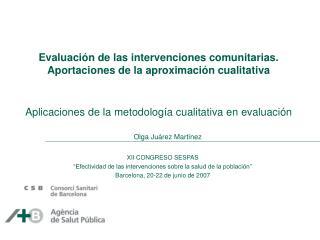 Evaluaci n de las intervenciones comunitarias. Aportaciones de la aproximaci n cualitativa   Aplicaciones de la metodolo