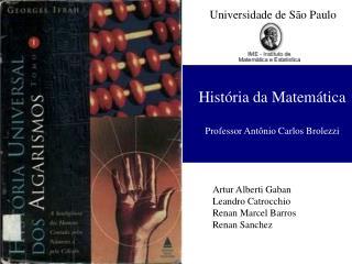 Hist ria da Matem tica   Professor Ant nio Carlos Brolezzi